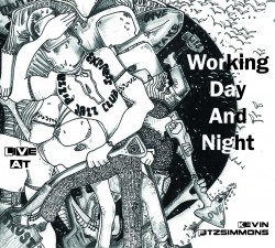 Working Day And Night, new album CD by Kevin Fitzsimmons